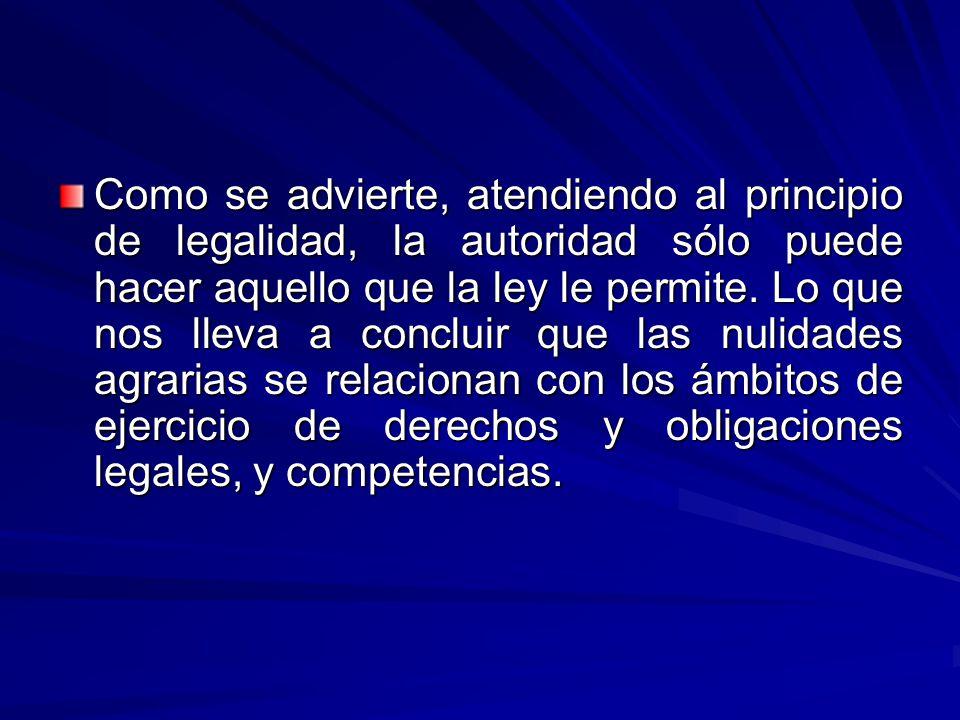 Como se advierte, atendiendo al principio de legalidad, la autoridad sólo puede hacer aquello que la ley le permite.
