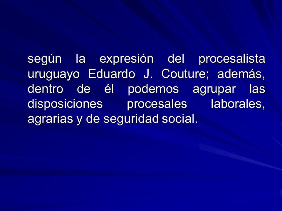 según la expresión del procesalista uruguayo Eduardo J.