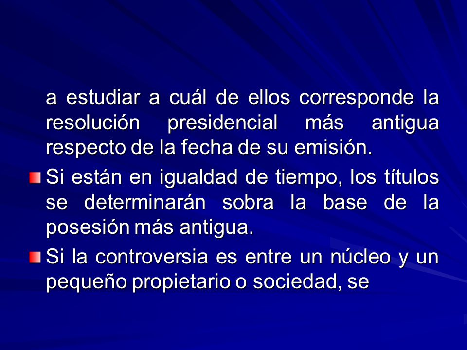 a estudiar a cuál de ellos corresponde la resolución presidencial más antigua respecto de la fecha de su emisión.