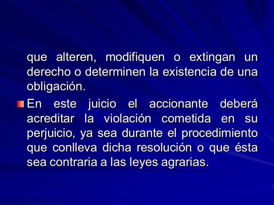 que alteren, modifiquen o extingan un derecho o determinen la existencia de una obligación.