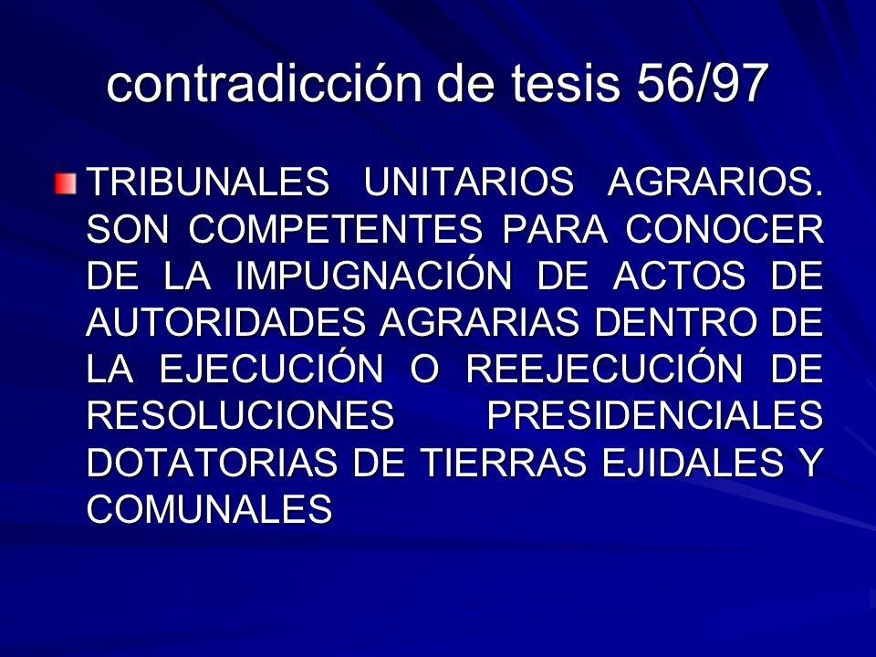 contradicción de tesis 56/97 TRIBUNALES UNITARIOS AGRARIOS.