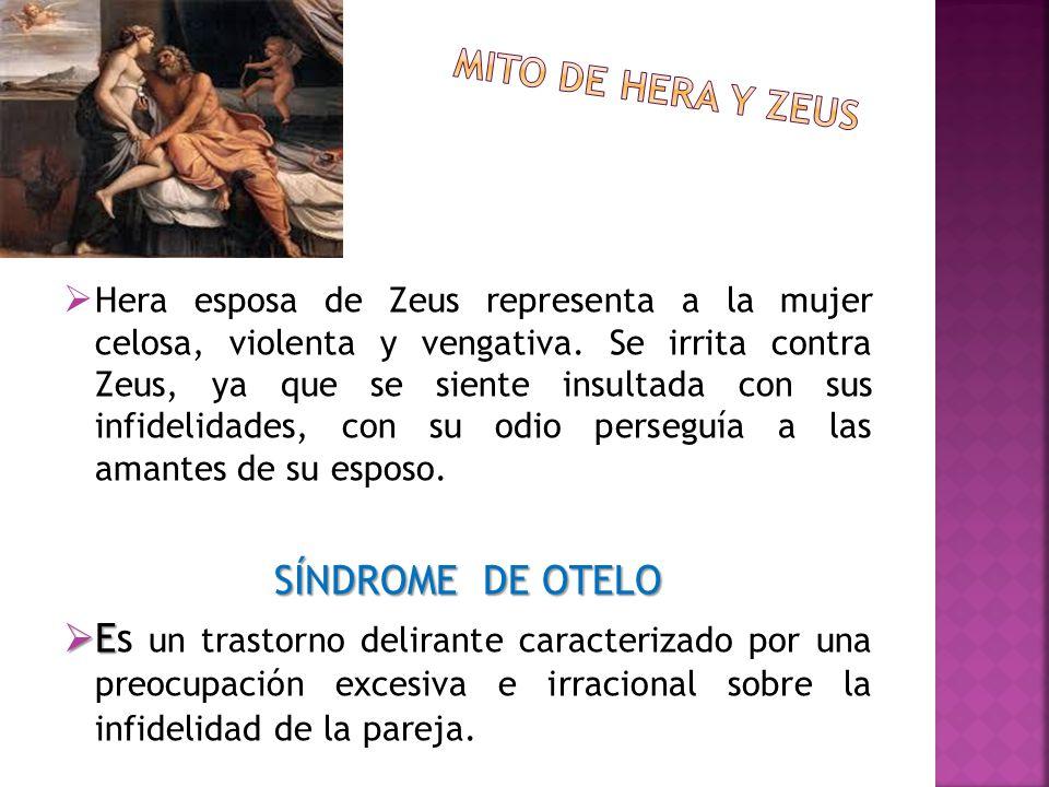 Hera esposa de Zeus representa a la mujer celosa, violenta y vengativa. Se irrita contra Zeus, ya que se siente insultada con sus infidelidades, con s