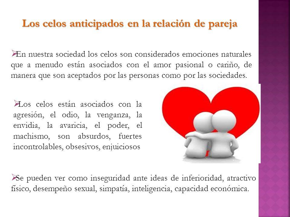 En nuestra sociedad los celos son considerados emociones naturales que a menudo están asociados con el amor pasional o cariño, de manera que son acept