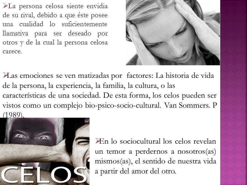 Reidl (2005), el centro de los celos es la necesidad de ser necesitado.