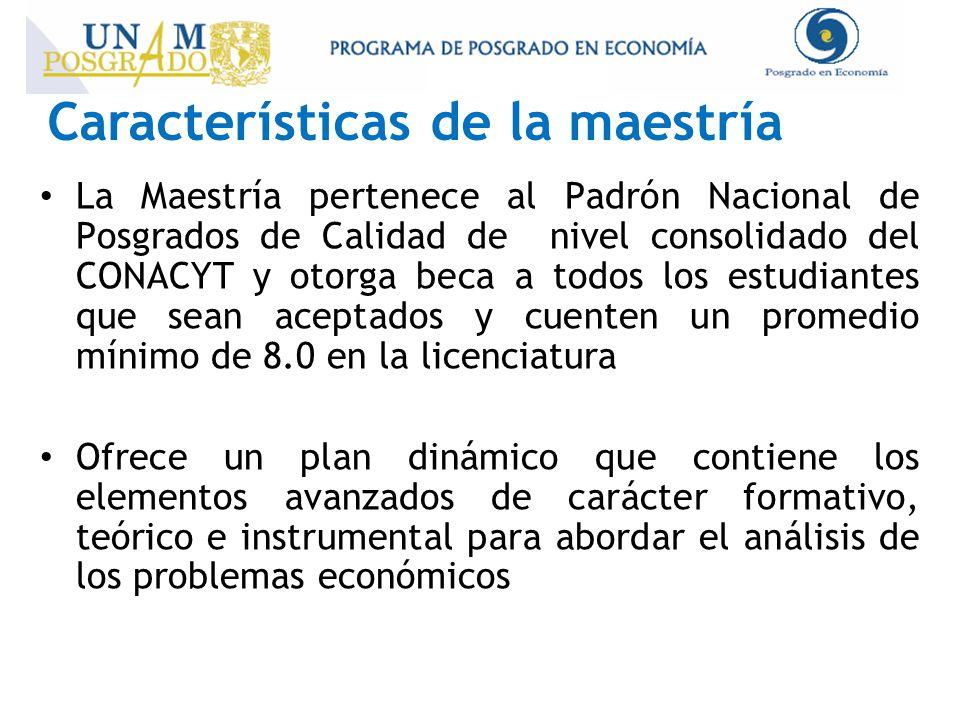 Características de la maestría La Maestría pertenece al Padrón Nacional de Posgrados de Calidad de nivel consolidado del CONACYT y otorga beca a todos