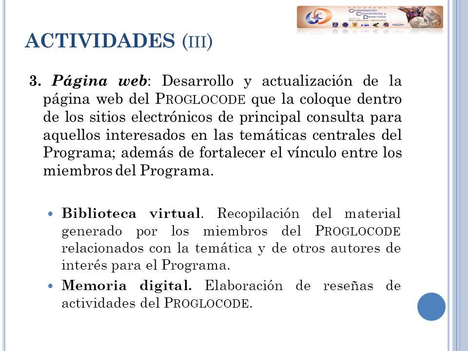I NTERESADOS, CONTACTAR EN : Email: proglocode@gmail.comproglocode@gmail.com Página web: www.proglocode.unam.mx Instituto de Investigaciones Económicas, edificio B, cubículo D-216; teléfono 56230100 ext.