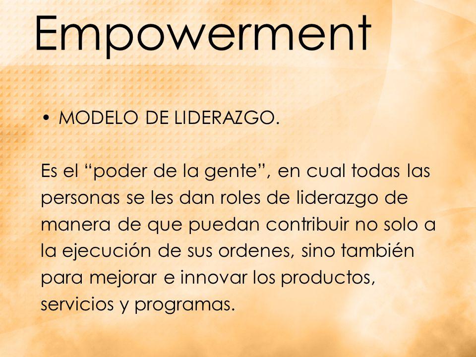 Empowerment MODELO DE LIDERAZGO.