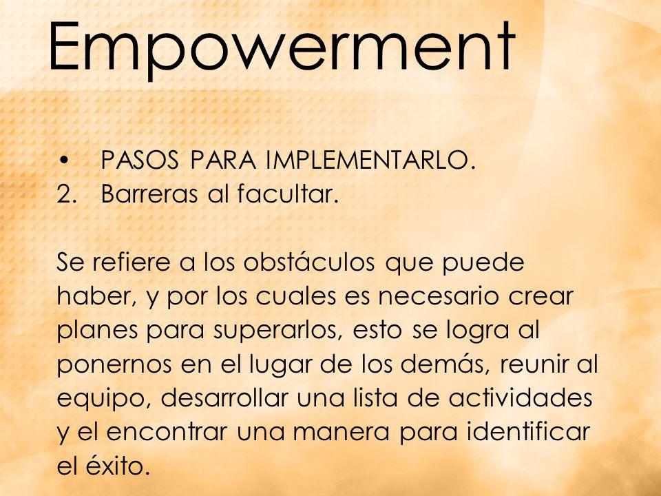 Empowerment PASOS PARA IMPLEMENTARLO.2.Barreras al facultar.