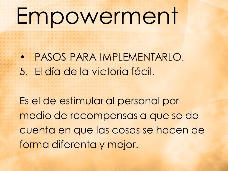 Empowerment PASOS PARA IMPLEMENTARLO.5.El día de la victoria fácil.