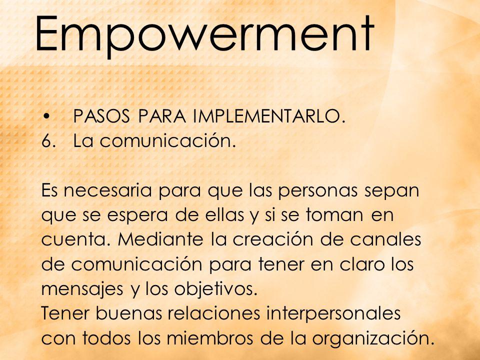 Empowerment PASOS PARA IMPLEMENTARLO.6.La comunicación.