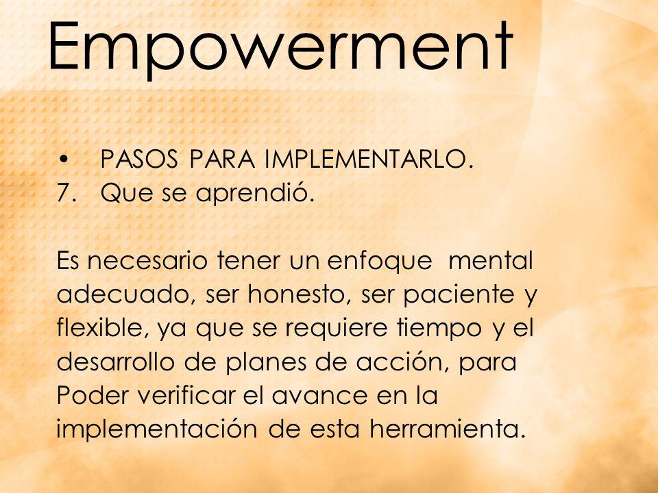 Empowerment PASOS PARA IMPLEMENTARLO.7.Que se aprendió.