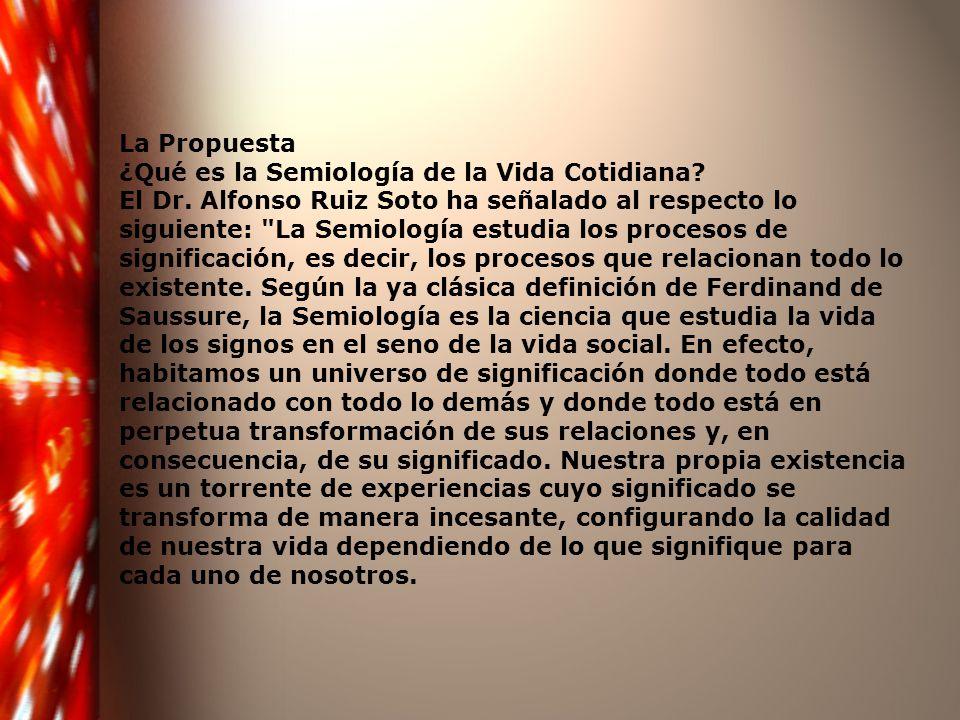 La Propuesta ¿Qué es la Semiología de la Vida Cotidiana.