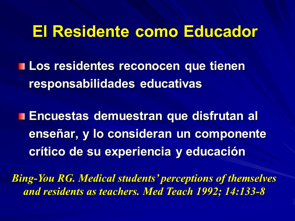 Conclusions They want to learn a variety of subjects related to education, with preference for those clinically oriented They want to learn a variety of subjects related to education, with preference for those clinically oriented They prefer lectures with an expert They prefer lectures with an expert Almost half of their learning is from residents Almost half of their learning is from residents The Resident-as-teacher educational intervention needs to be tailored to local needs and resources The Resident-as-teacher educational intervention needs to be tailored to local needs and resources
