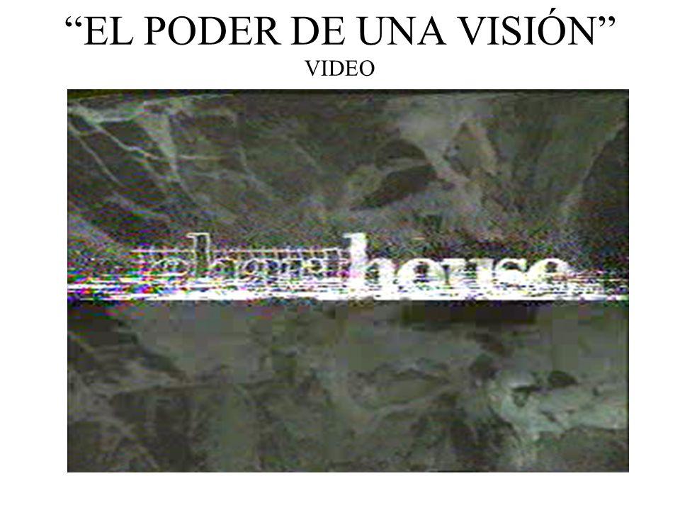 EL PODER DE UNA VISIÓN VIDEO