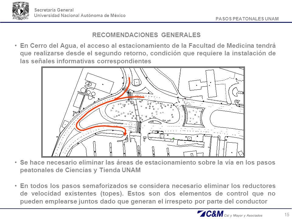 PASOS PEATONALES UNAM Secretaria General Universidad Nacional Autónoma de México 15 RECOMENDACIONES GENERALES En Cerro del Agua, el acceso al estacion