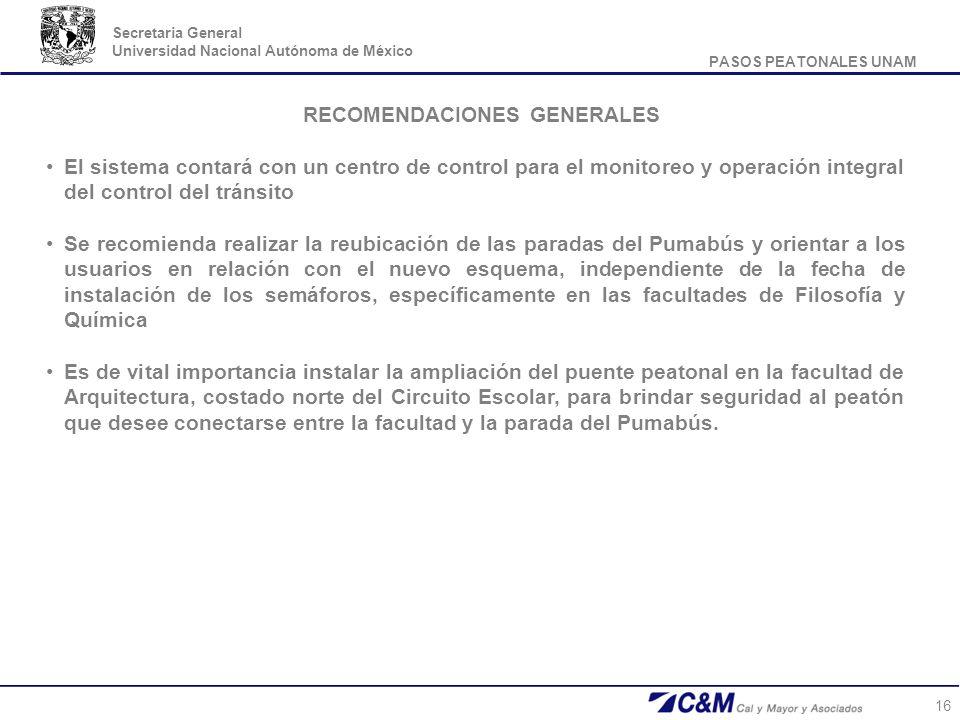 PASOS PEATONALES UNAM Secretaria General Universidad Nacional Autónoma de México 16 RECOMENDACIONES GENERALES El sistema contará con un centro de cont
