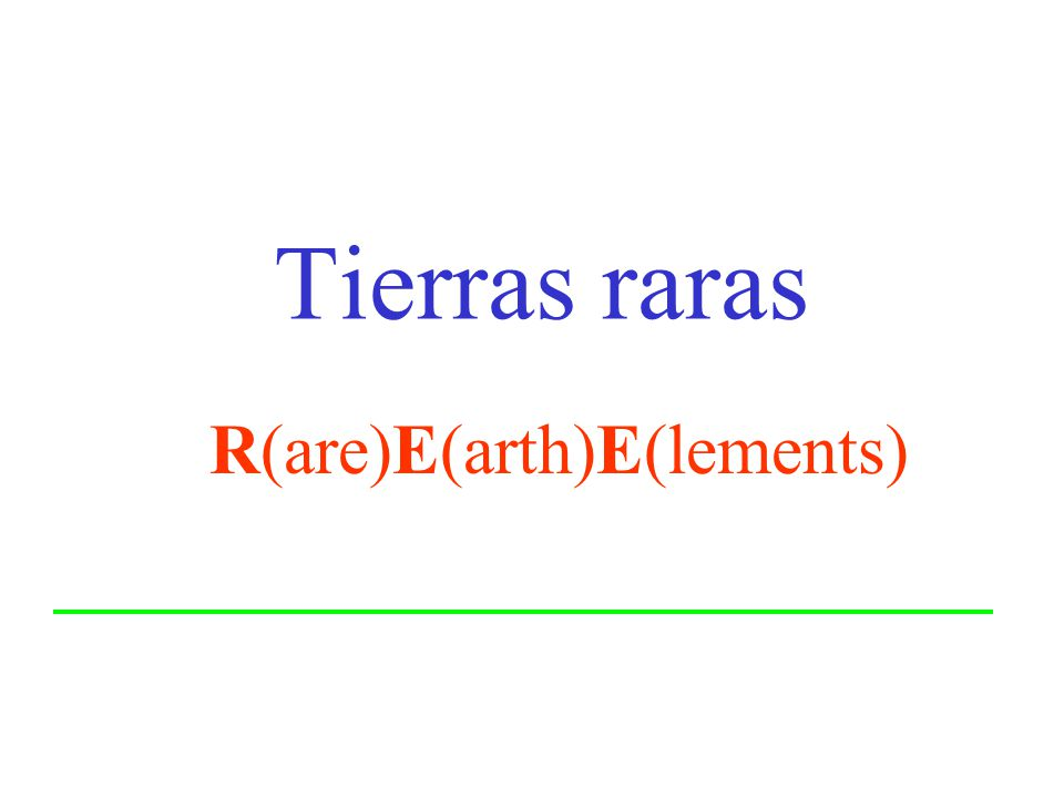 Tierras raras R(are)E(arth)E(lements)