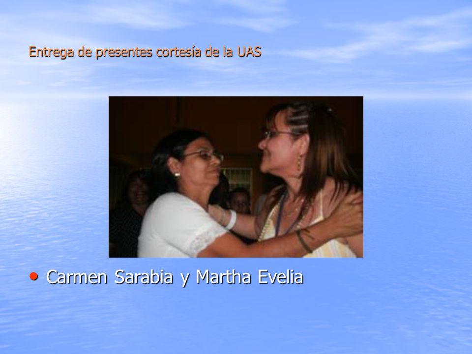 Entrega de presentes cortesía de la UAS Carmen Sarabia y Martha Evelia Carmen Sarabia y Martha Evelia