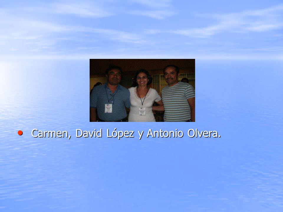 Carmen, David López y Antonio Olvera. Carmen, David López y Antonio Olvera.