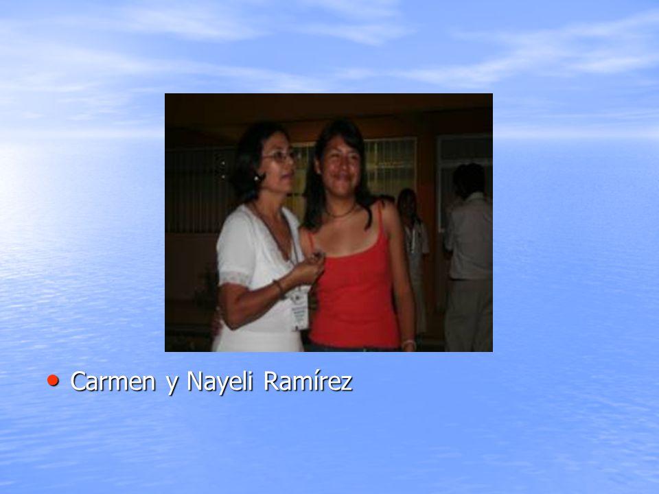 Carmen y Nayeli Ramírez Carmen y Nayeli Ramírez