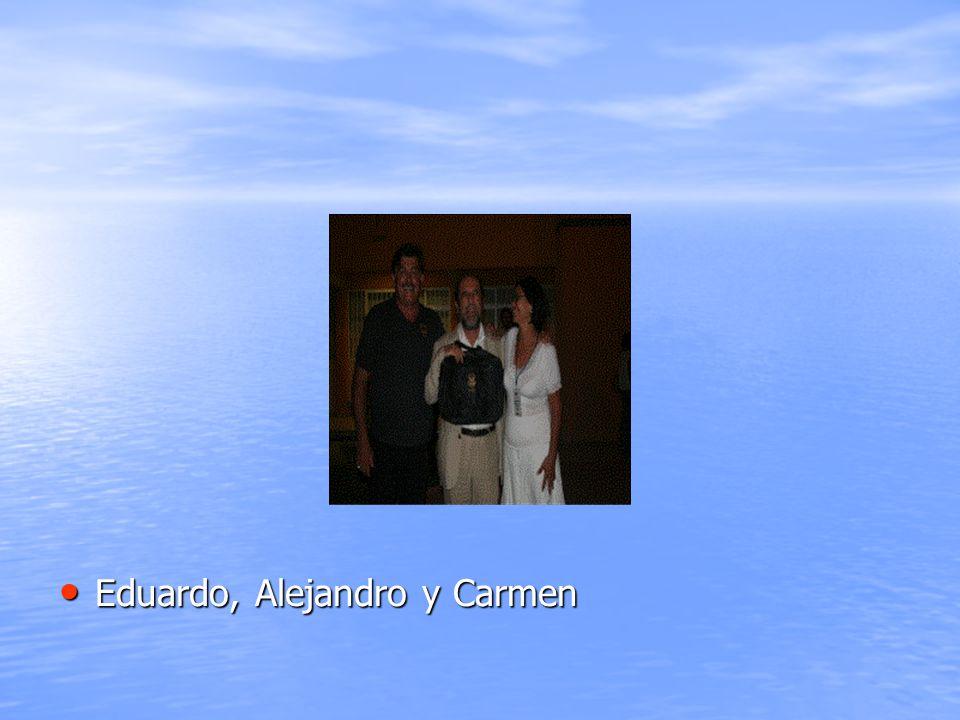 Eduardo, Alejandro y Carmen Eduardo, Alejandro y Carmen
