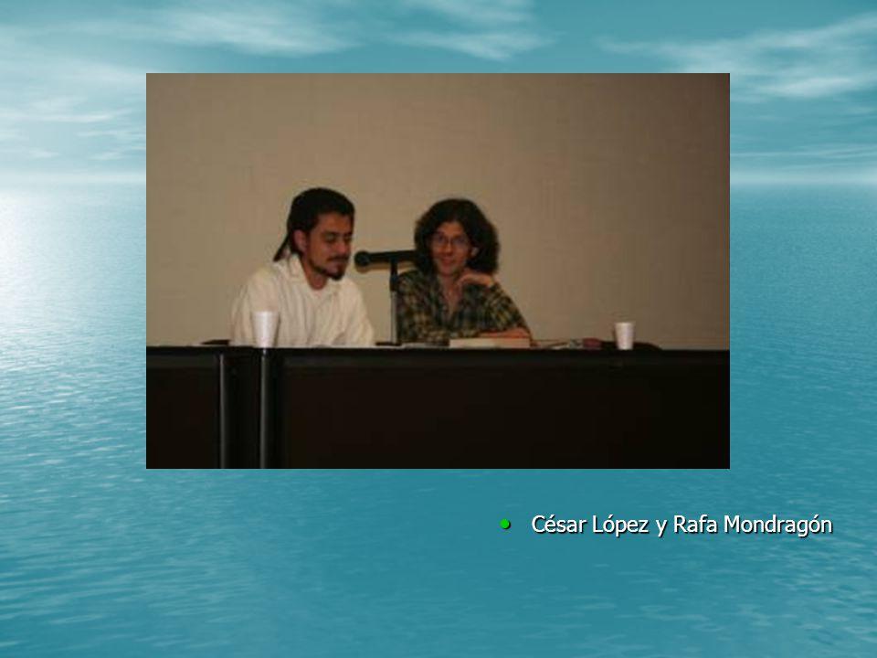 César López y Rafa Mondragón César López y Rafa Mondragón