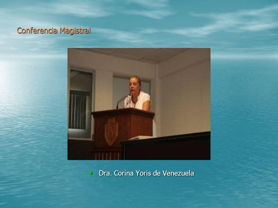 Conferencia Magistral Dra. Corina Yoris de Venezuela Dra. Corina Yoris de Venezuela
