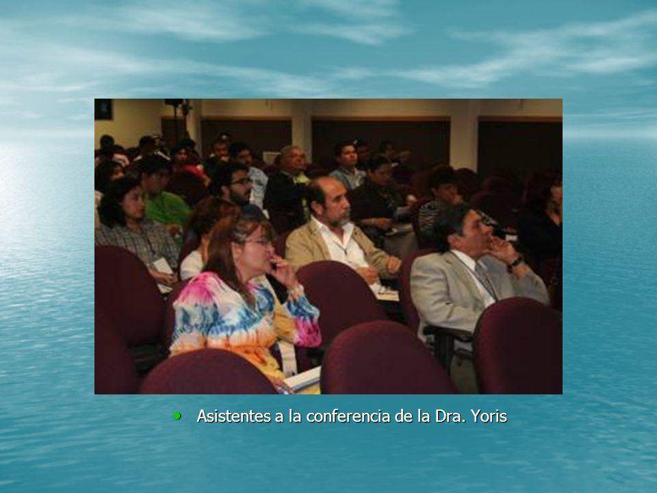 Asistentes a la conferencia de la Dra. Yoris Asistentes a la conferencia de la Dra. Yoris
