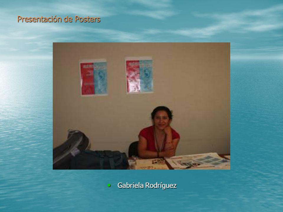 Presentación de Posters Gabriela Rodríguez Gabriela Rodríguez
