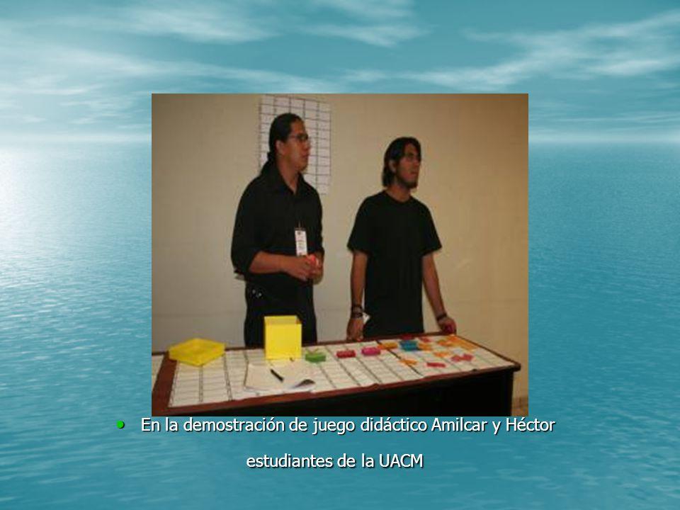 En la demostración de juego didáctico Amilcar y Héctor En la demostración de juego didáctico Amilcar y Héctor estudiantes de la UACM