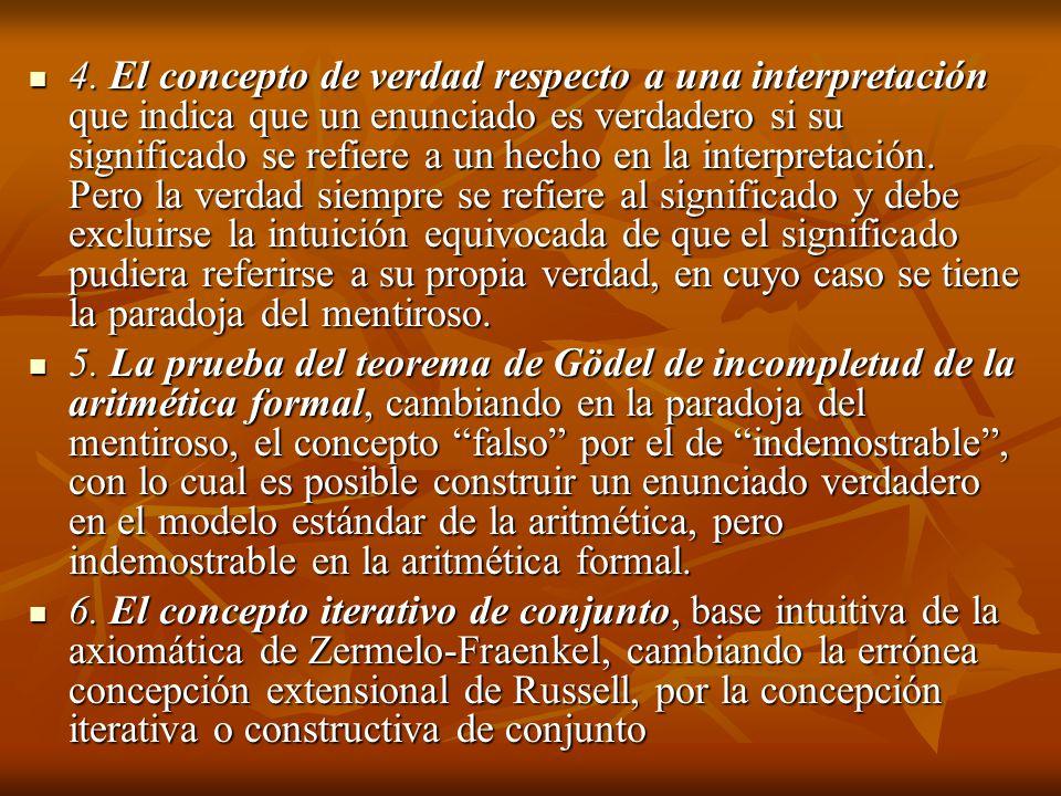 4. El concepto de verdad respecto a una interpretación que indica que un enunciado es verdadero si su significado se refiere a un hecho en la interpre