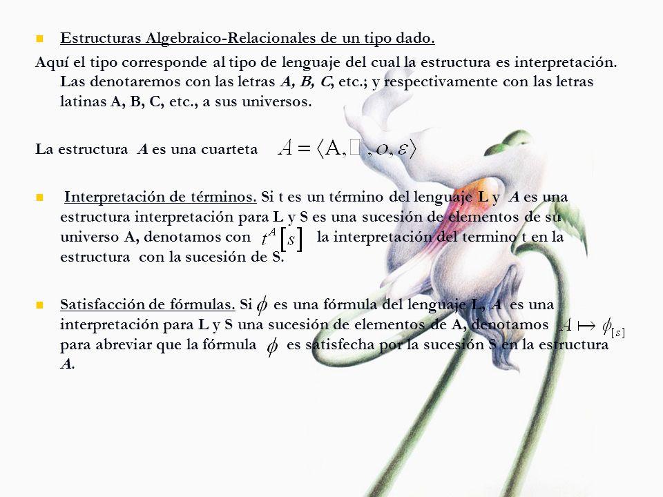 Estructuras Algebraico-Relacionales de un tipo dado. Aquí el tipo corresponde al tipo de lenguaje del cual la estructura es interpretación. Las denota