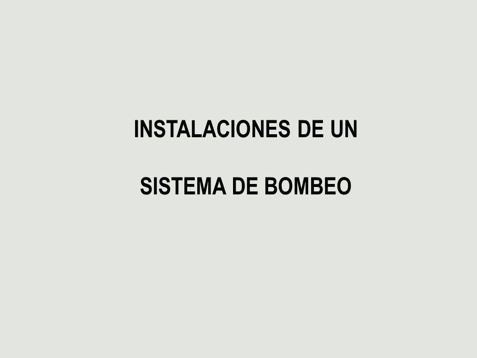 INSTALACIONES DE UN SISTEMA DE BOMBEO