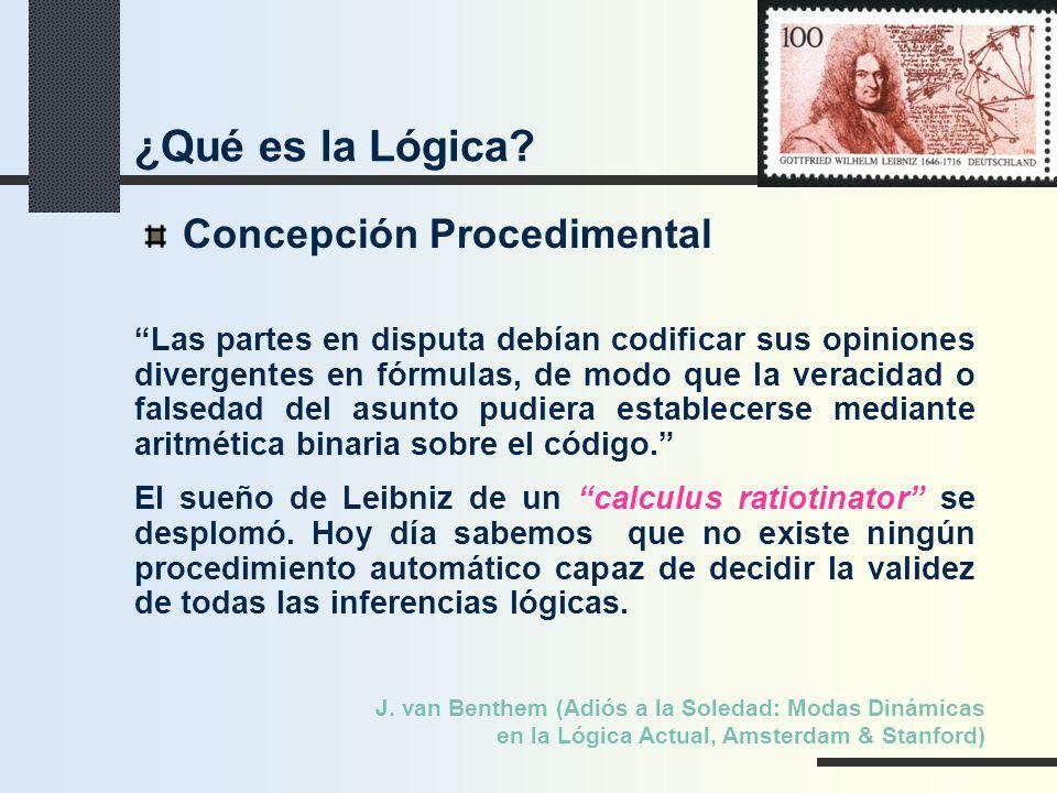 Concepción Procedimental Las partes en disputa debían codificar sus opiniones divergentes en fórmulas, de modo que la veracidad o falsedad del asunto