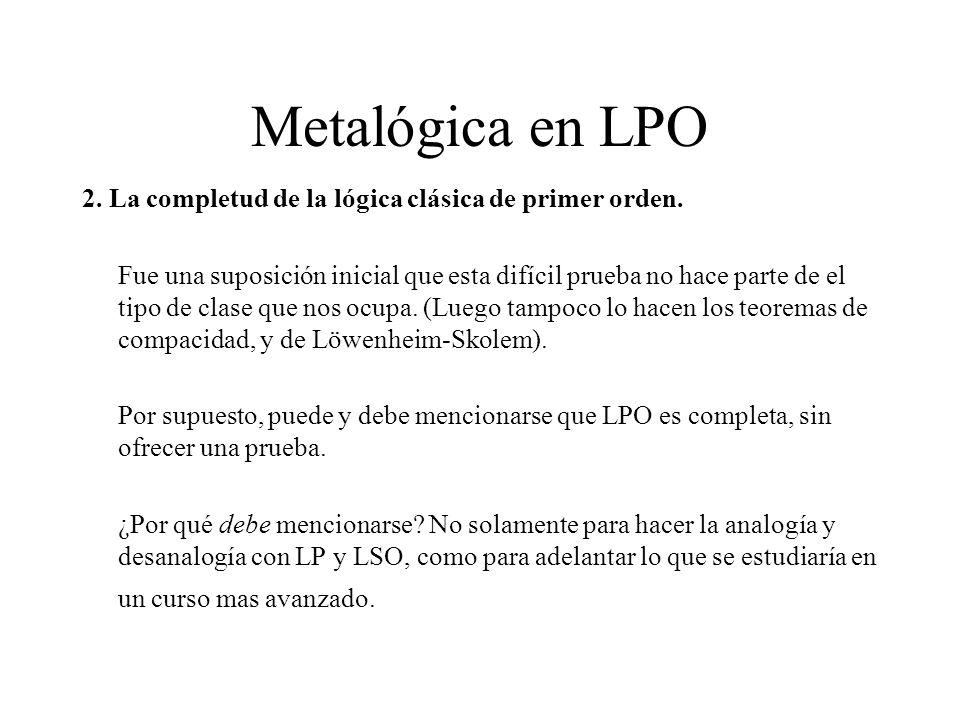 Metalógica en LPO 2. La completud de la lógica clásica de primer orden. Fue una suposición inicial que esta difícil prueba no hace parte de el tipo de