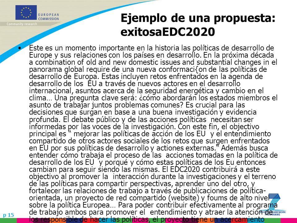 p 15 Ejemplo de una propuesta: exitosaEDC2020 Este es un momento importante en la historia las políticas de desarrollo de Europe y sus relaciones con los países en desarrollo.