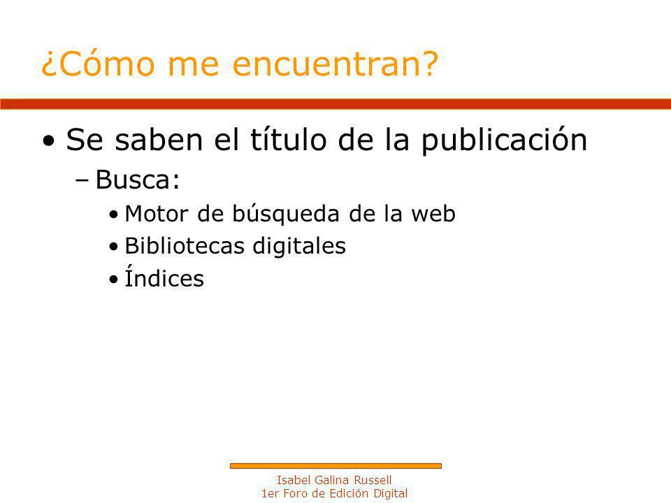 Isabel Galina Russell 1er Foro de Edición Digital ¿Cómo me encuentran.