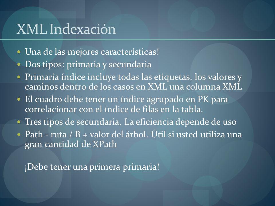 XML Indexación Una de las mejores características.