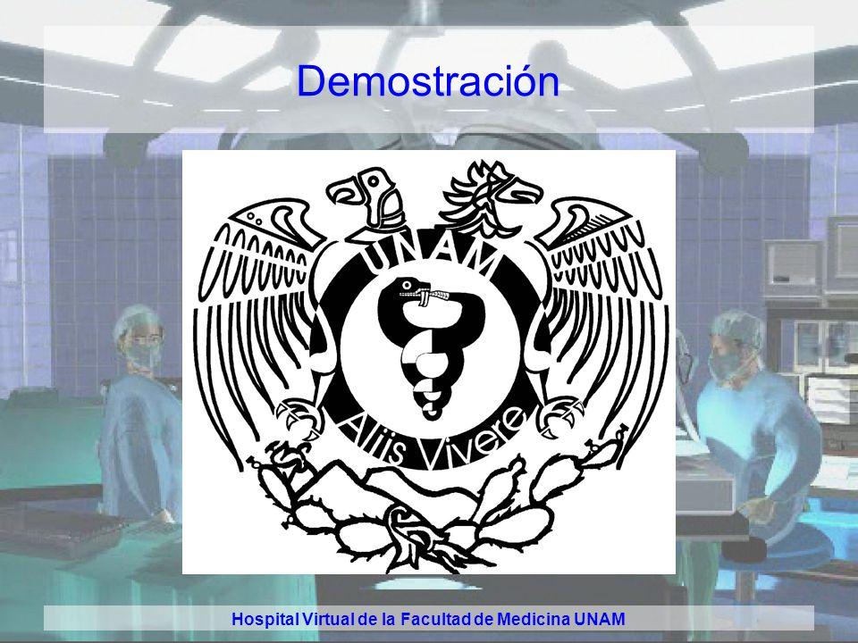 Hospital Virtual de la Facultad de Medicina UNAM Contenidos 49 Casos clínicos 11 Servicios Laboratorio, Imagenología y Farmacia Multimedia –500 imágen