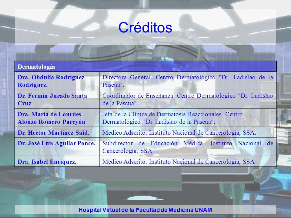 Hospital Virtual de la Facultad de Medicina UNAM Créditos Dermatología Dra.