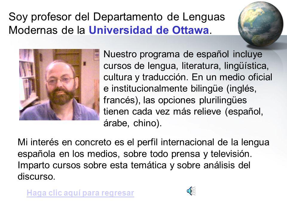 Nuestro programa de español incluye cursos de lengua, literatura, lingüística, cultura y traducción. En un medio oficial e institucionalmente bilingüe