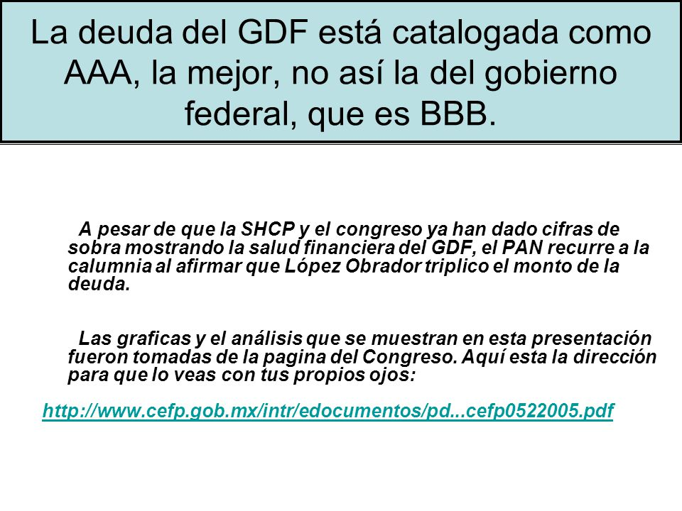 La deuda del GDF está catalogada como AAA, la mejor, no así la del gobierno federal, que es BBB.