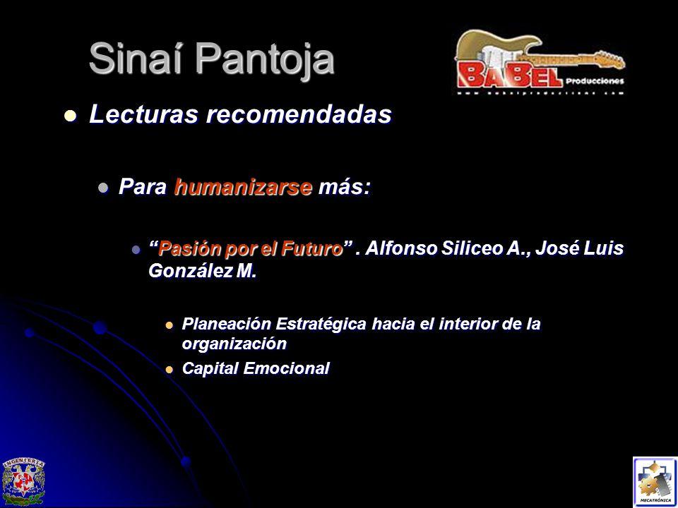 Sinaí Pantoja Lecturas recomendadas Lecturas recomendadas Para humanizarse más: Para humanizarse más: Pasión por el Futuro.