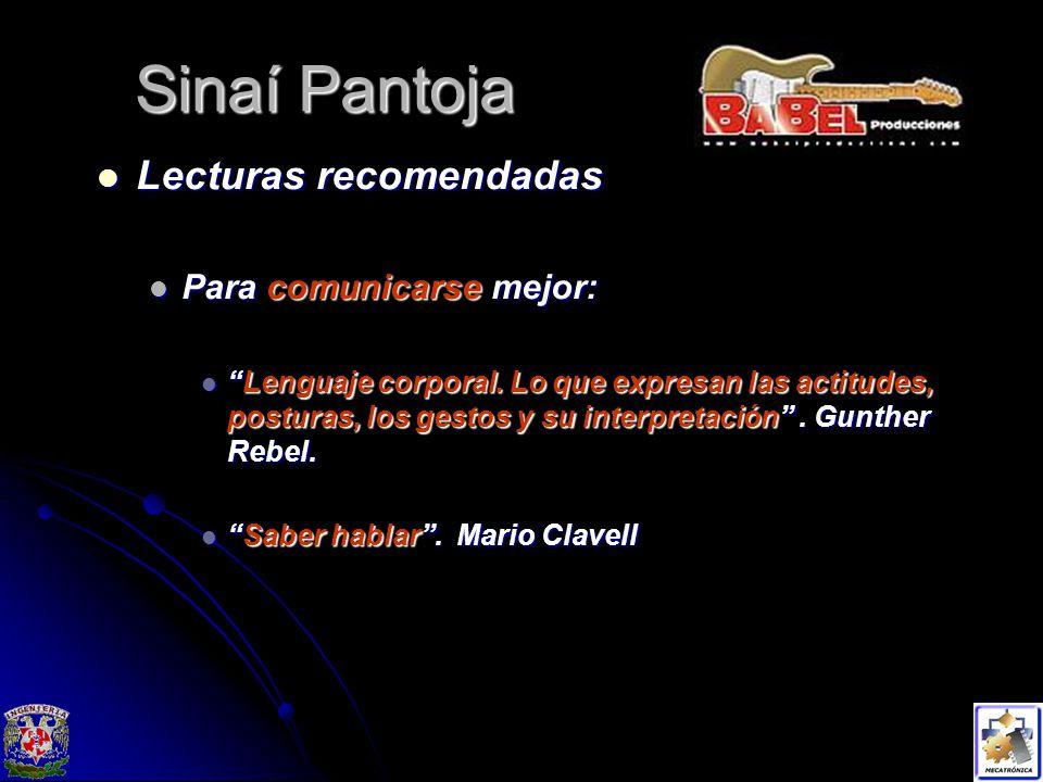 Sinaí Pantoja Lecturas recomendadas Lecturas recomendadas Para comunicarse mejor: Para comunicarse mejor: Lenguaje corporal.