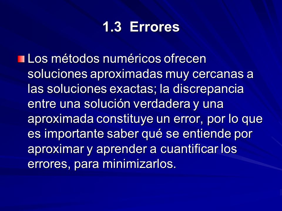 1.3.4.2 Redondeo simétrico Ejemplo: Efectuar la suma: 162.4 + 1.769, considerando 4 cifras significativas con redondeo simétrico.