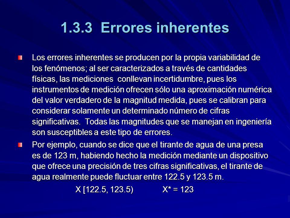 1.3.3 Errores inherentes El error inherente absoluto máximo que se puede llegar a cometer cumple con la desigualdad: E max 0.5 m; y el correspondiente error inherente relativo máximo cumple con la desigualdad: e max 0.5/122.5 = 0.00408 El error inherente absoluto medio que se puede cometer cumple con la desigualdad: E med 0.25 m; y el correspondiente error inherente relativo medio cumple con la desigualdad: e med 0.00204.