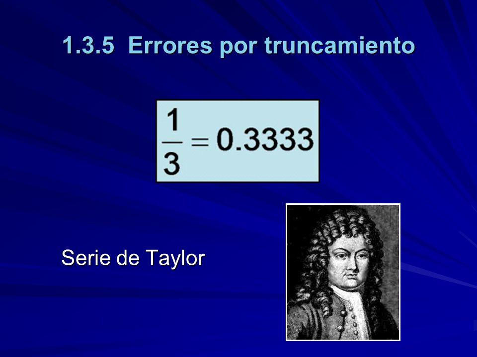 1.3.5 Errores por truncamiento Serie de Taylor