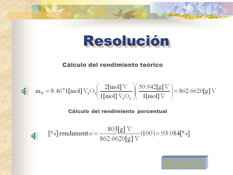 Resolución Se requieren V 2 O 5 + 5Ca 2V + 5CaO Se tienen8.4671[mol]49[mol] Se requieren9.8[mol]42.3355[mol] Reactivo limitanteReactivo en exceso