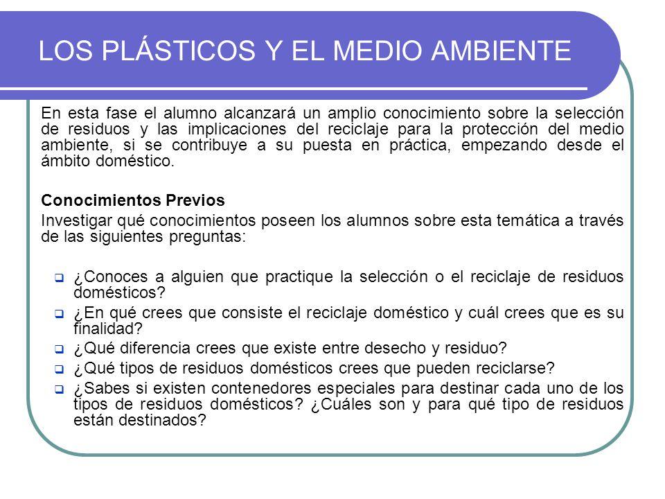 En esta fase el alumno alcanzará un amplio conocimiento sobre la selección de residuos y las implicaciones del reciclaje para la protección del medio