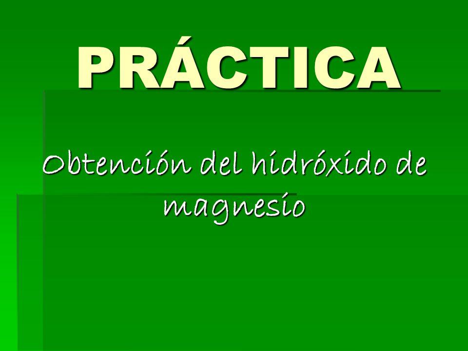 PRÁCTICA Obtención del hidróxido de magnesio